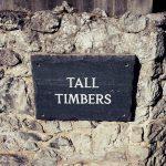 Tall Timbers!